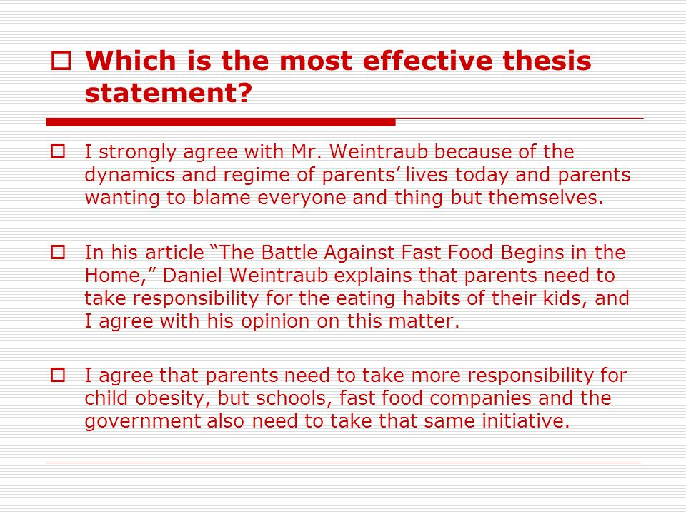 fast food thesis statement Eating huge quantities of fast food is bad for children's health this is you have to support your thesis statement with evidence, and that is easier to do when you limit it to something very specific example of a thesis that is too.