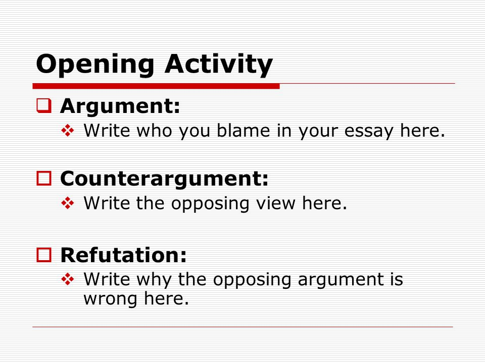 argumentative essay counterargument refutation An argumentative essay presents evidence for an argument in order to let the reader know why it is favorable it also shows why the other side of an argument is unfavorable.