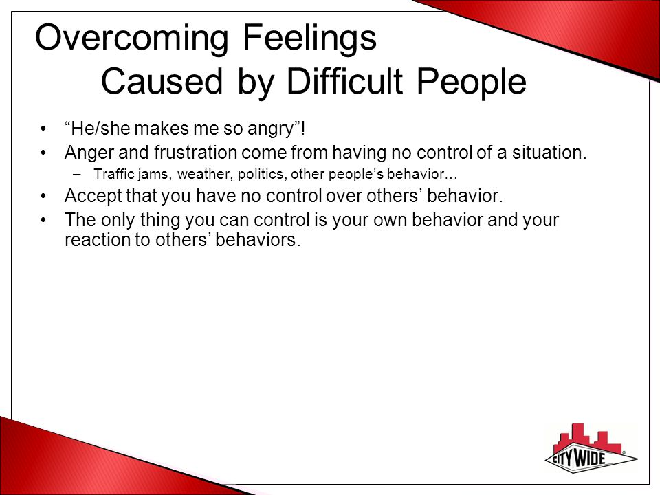 overcoming a difficult situation By bringing back control to ourselves and creating certainty, we can begin to deal with difficult work situations yes, even in uncertainty, we can create certainty of something very powerful: ourselfand the actions we take [tweetable]: certainty in a difficult work situation lies in our own words, thoughts and actions that's the only certainty we have – ourselves.
