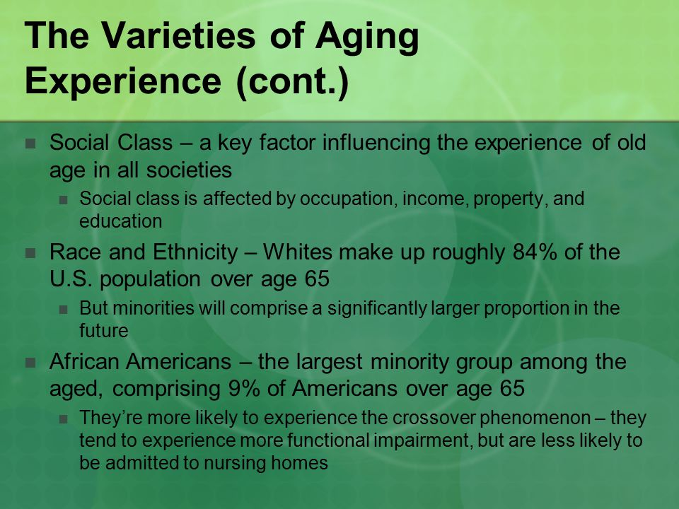 The Varieties of Aging Experience (cont.)
