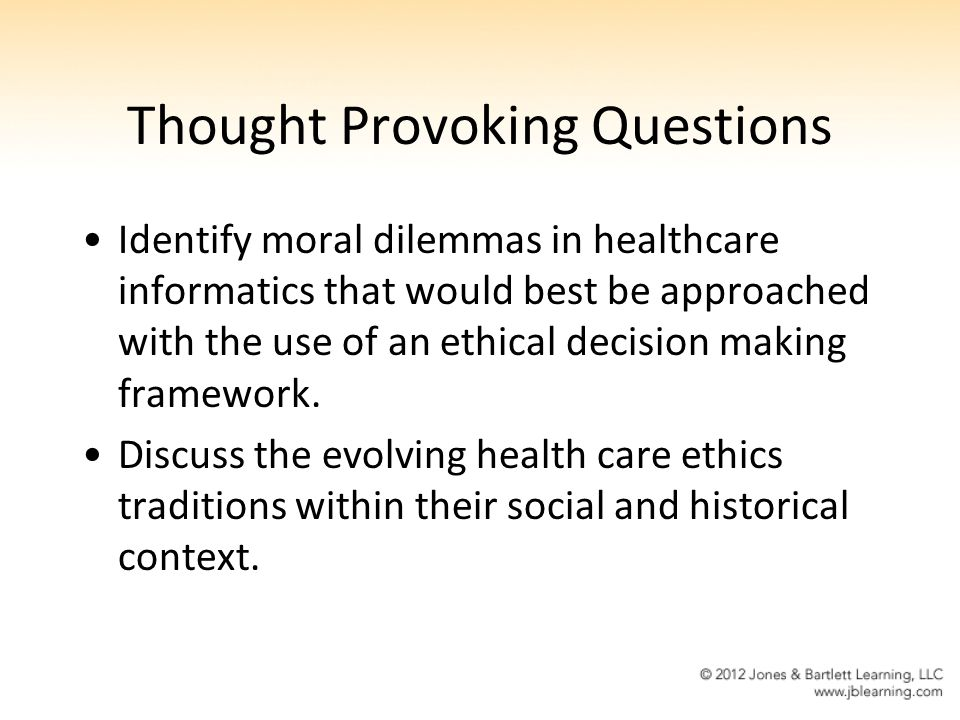 ethical decision making in healthcare 235 7 ethical decision making and behavior as we practice resolving dilemmas we find ethics to be less a goal than a pathway, less a destination than a trip, less an inoculation.