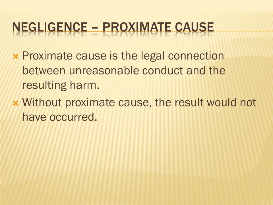 Negligence – proximate cause