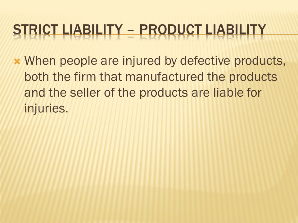 Strict liability – product liability