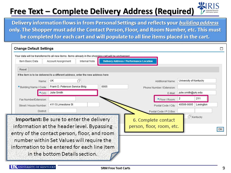 Free Text – Complete Delivery Address (Required)