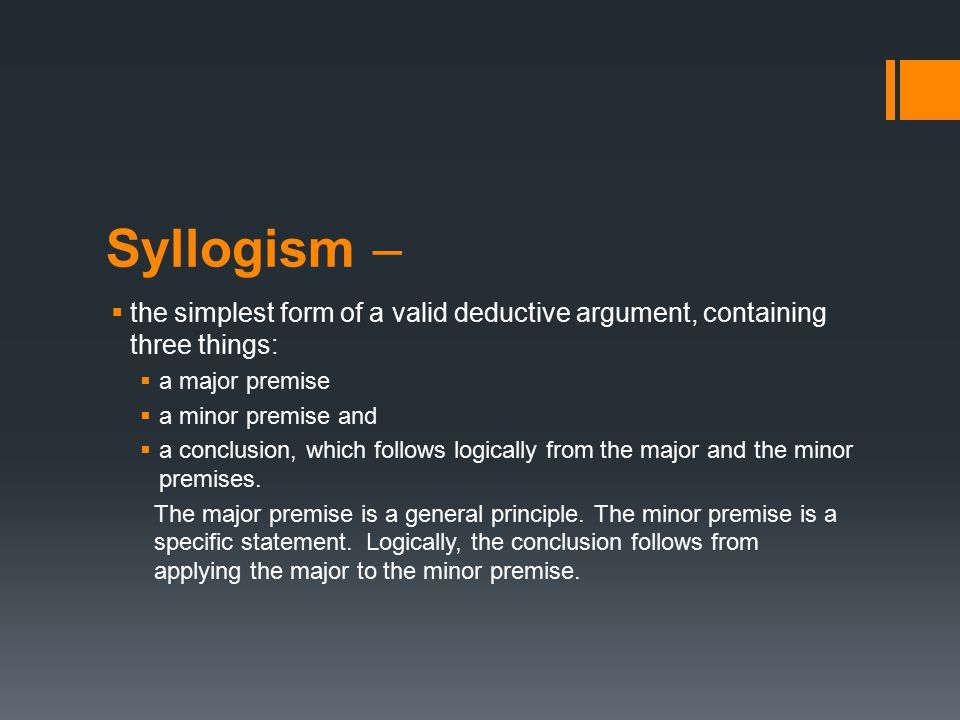 syllogism logic and minor conclusion The notes to syllogistic terminology are in two are often best handled with symbolic logic of the conclusion is called the minor term of the.
