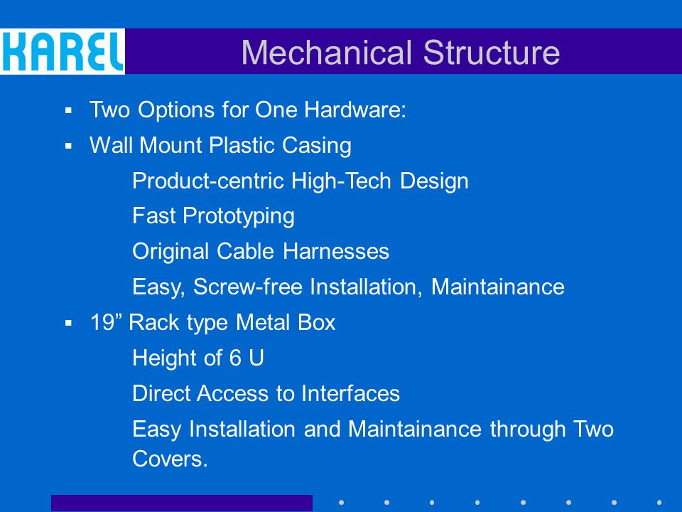 Mechanical Structure Two Options for One Hardware: