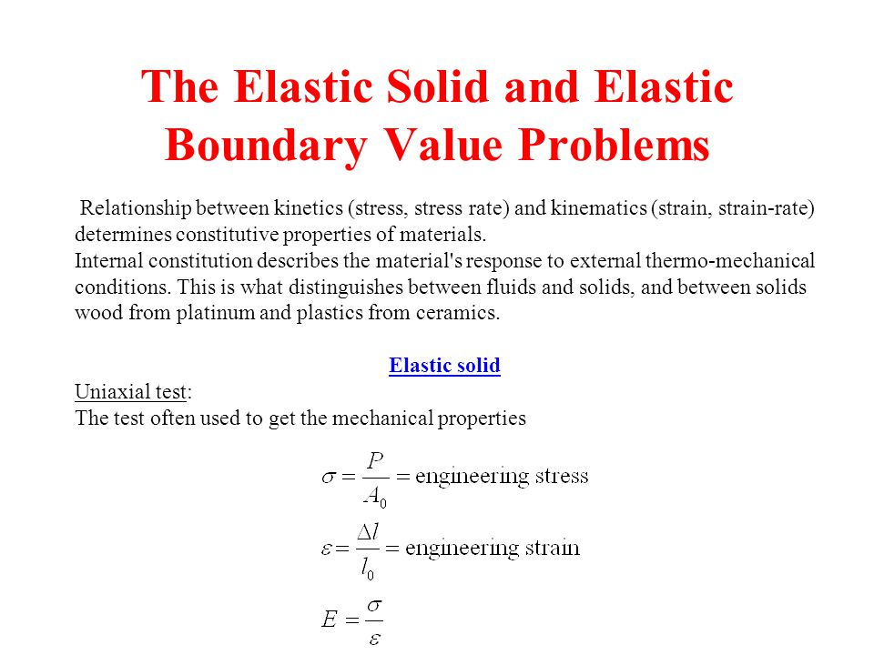 The Elastic Solid and Elastic Boundary Value Problems