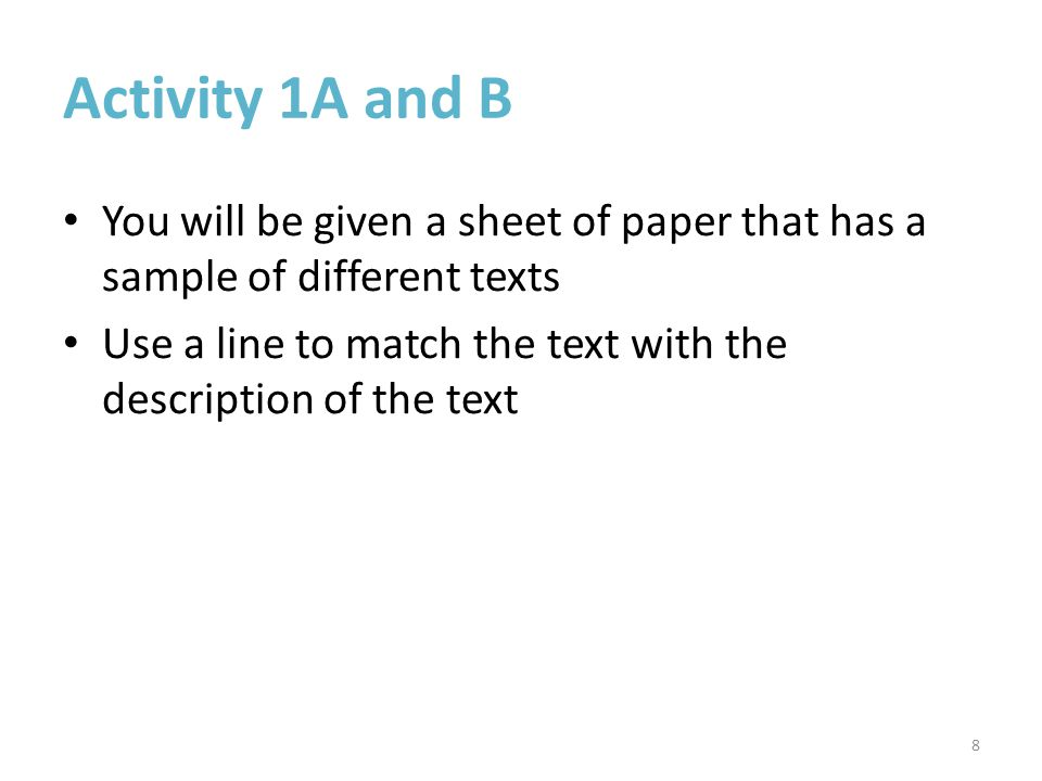 Activity 1A and B You will be given a sheet of paper that has a sample of different texts.