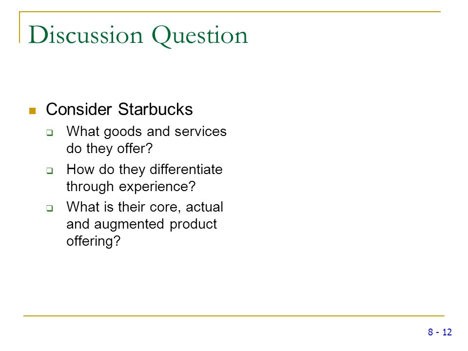 starbucks core actual augmented Kotler's 'augmented product concept' suggests that all of a product's benefits can be extracted by viewing a product on three levels core product actual product.