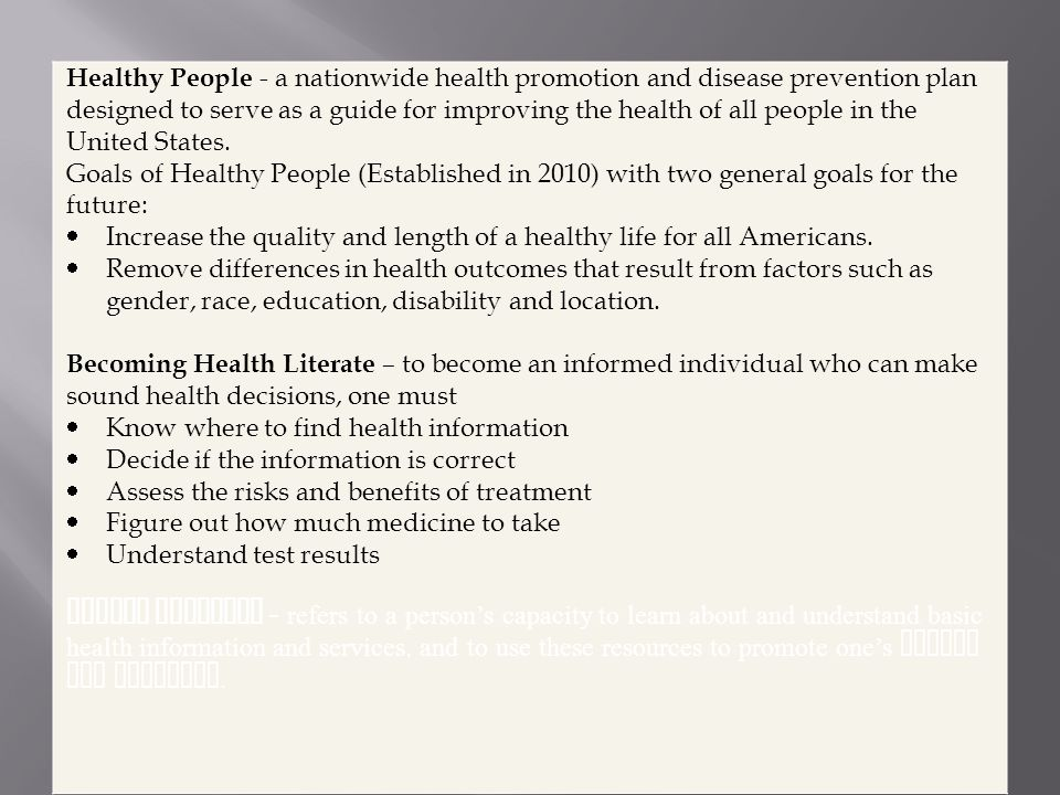 Healthy People - a nationwide health promotion and disease prevention plan designed to serve as a guide for improving the health of all people in the United States.