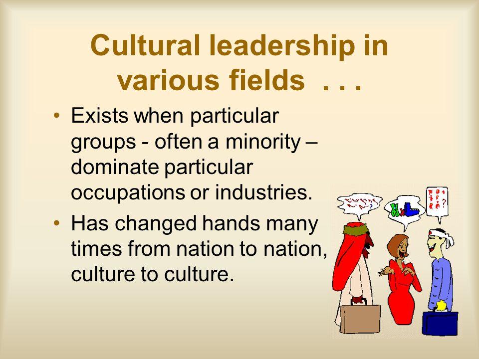 Cultural leadership in various fields . . .