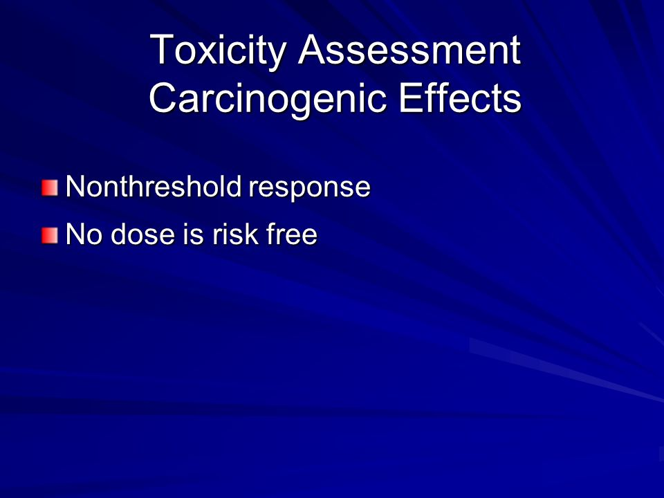 Toxicity Assessment Carcinogenic Effects