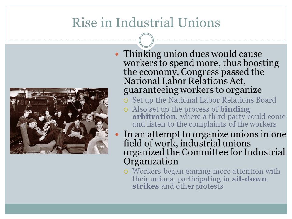 rise of industrial unionism 1929-1946: rise of industrial unionism the cio unions and others the  congress of industrial organizations (cio), a dynamic new labor.