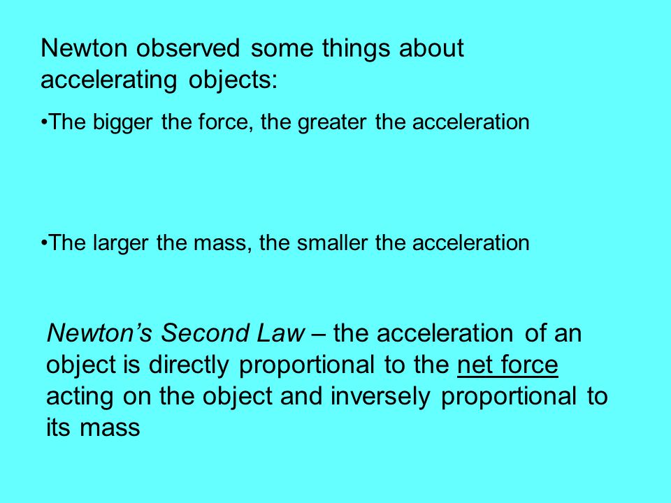 Newton observed some things about accelerating objects: