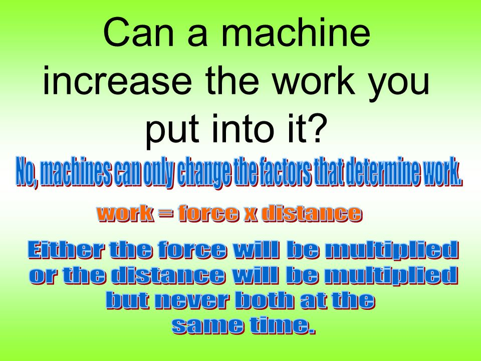mechanical advantage is a measure of how much a machine multiplies the input