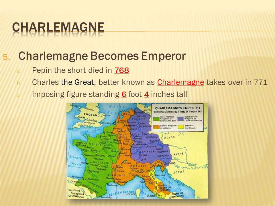 Charlemagne Charlemagne Becomes Emperor Pepin the short died in 768