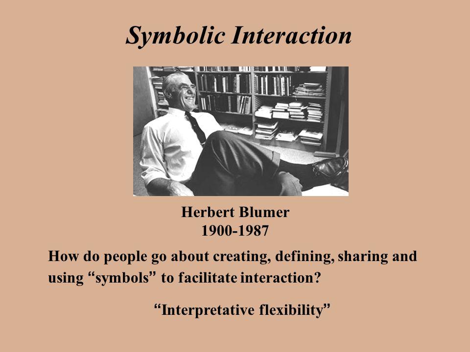 herbert blumers symbolic interactionism essay Simboliskā interakcionisma virziens socioloģijā, herberts blumers 4 6  blumer, herbert (1969) symbolic interactionism: perspective and method.