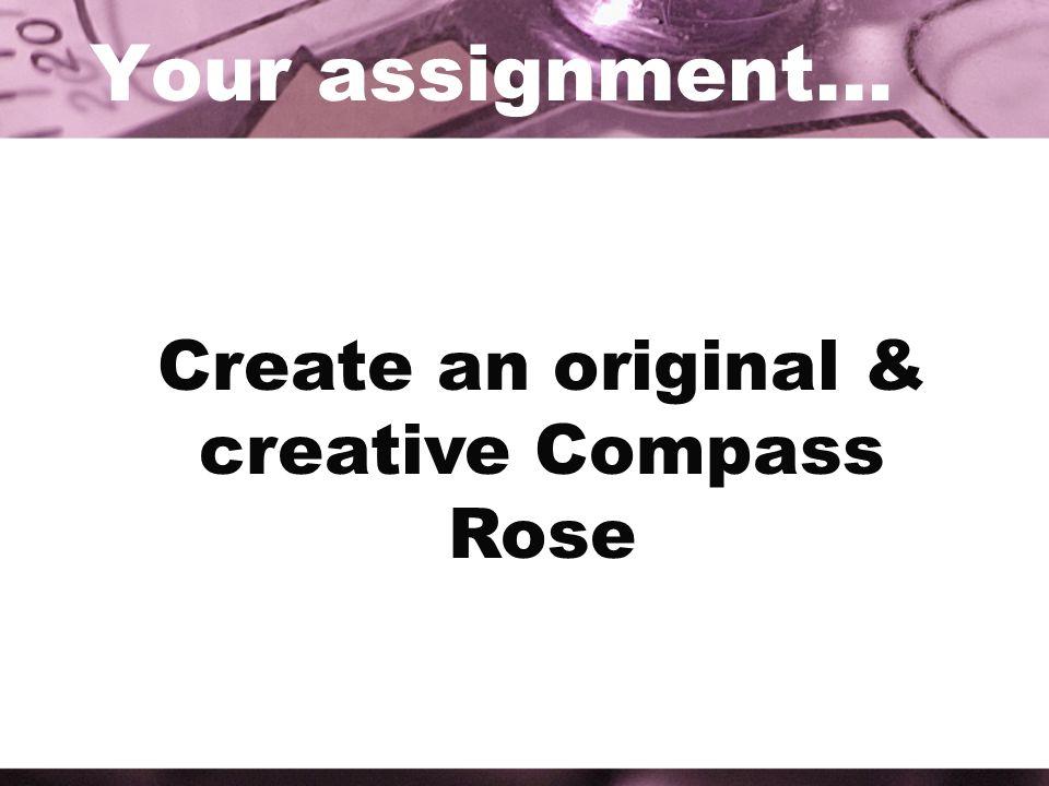 Create an original & creative Compass Rose