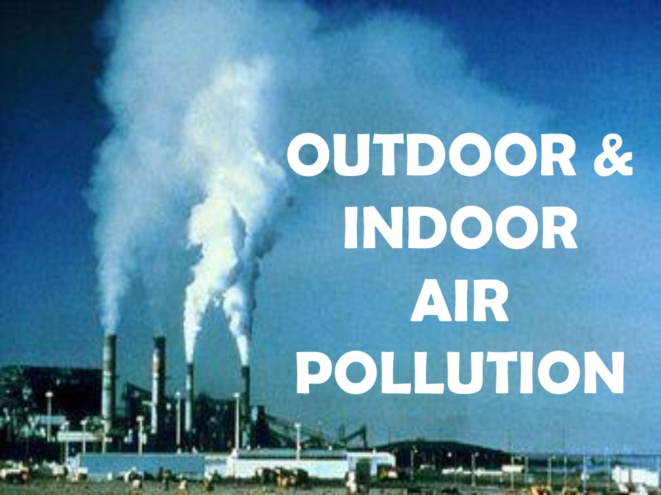 air pollution both indoors and outdoors Home remove chemical odors & vocs 5 diseases that could be caused by air pollution 5 diseases that could be caused by  air pollution, both indoors and outdoors.