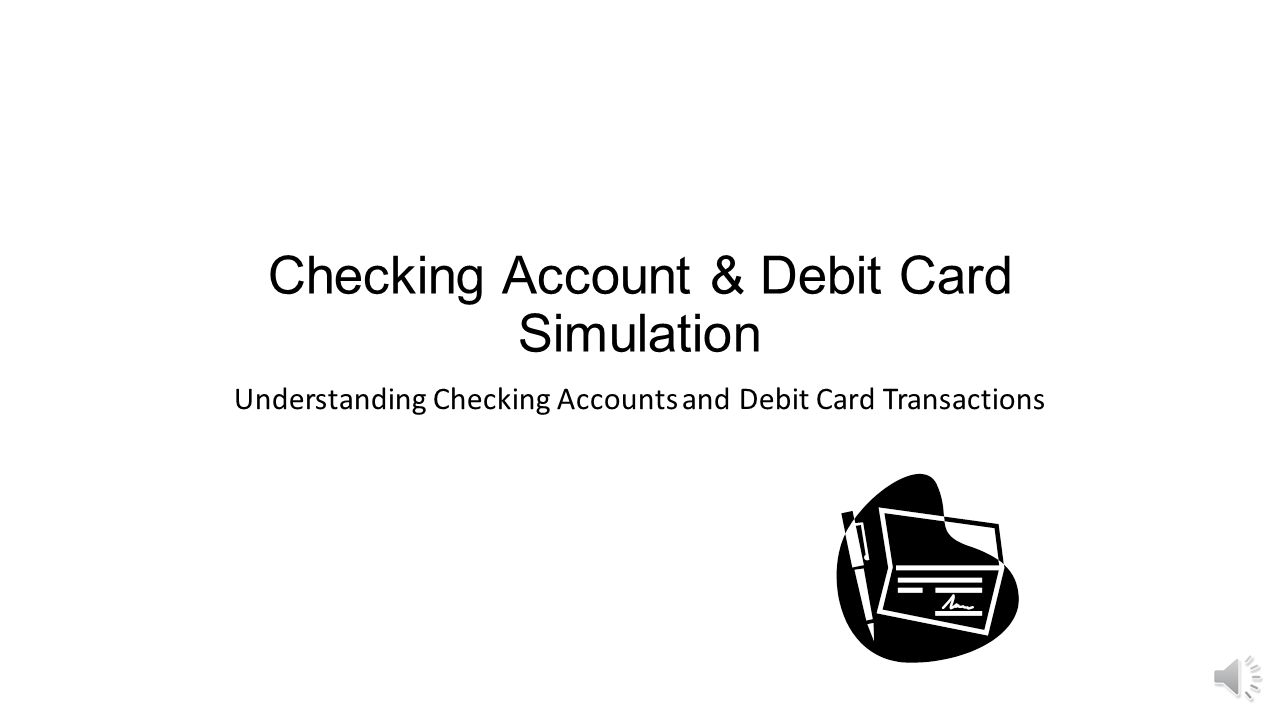 Checking Account & Debit Card Simulation  Ppt Video. Sarasota Commercial Property New Chevy Z71. College Application Deadlines 2014. Full Coverage Insurance Colleges Culinary Arts. Citi Cards Travel Insurance Top Alarm System. Bladder Sling Failure Symptoms. Early Stage Venture Capital Large Trash Bag. Ohio State University Masters Programs. Virtual Medical Practice Zebra Printers Parts