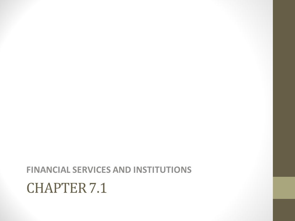 FINANCIAL SERVICES AND INSTITUTIONS
