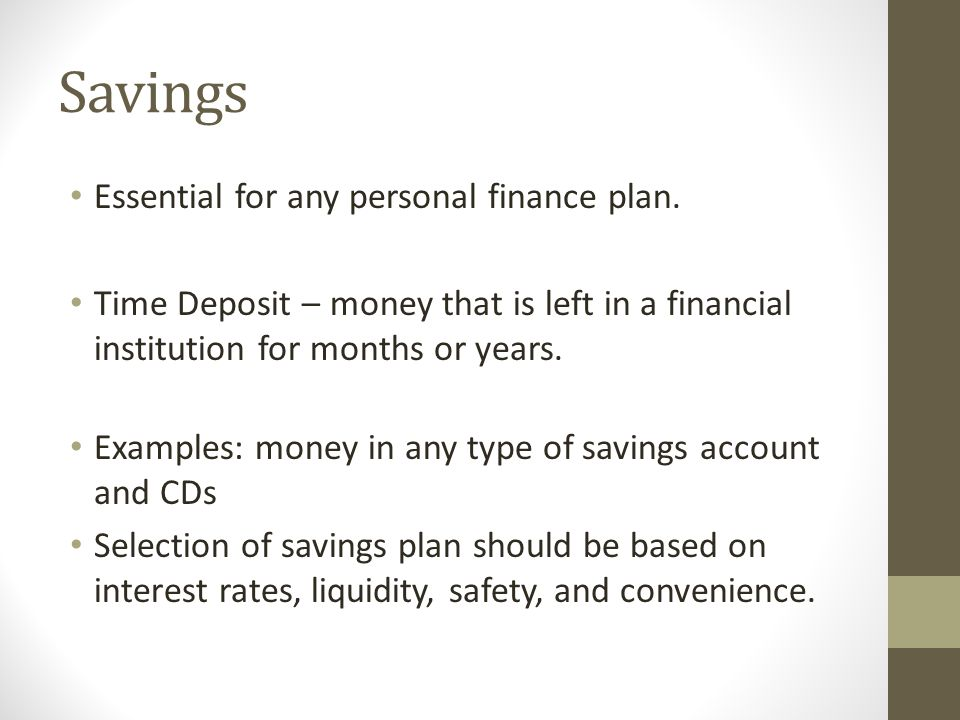 Savings Essential for any personal finance plan.