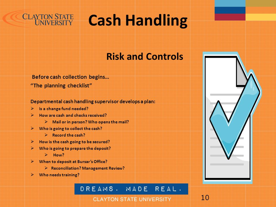 Cash Handling Risk and Controls Before cash collection begins…