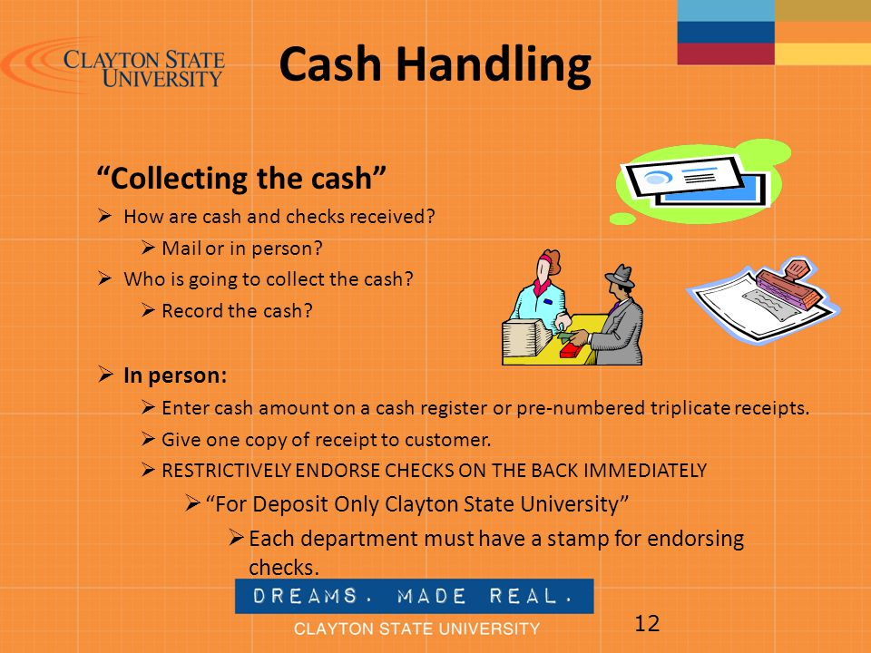 Cash Handling Collecting the cash In person: