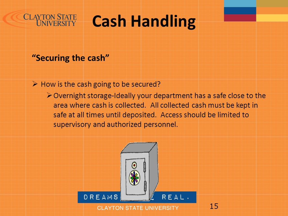 Cash Handling Securing the cash How is the cash going to be secured