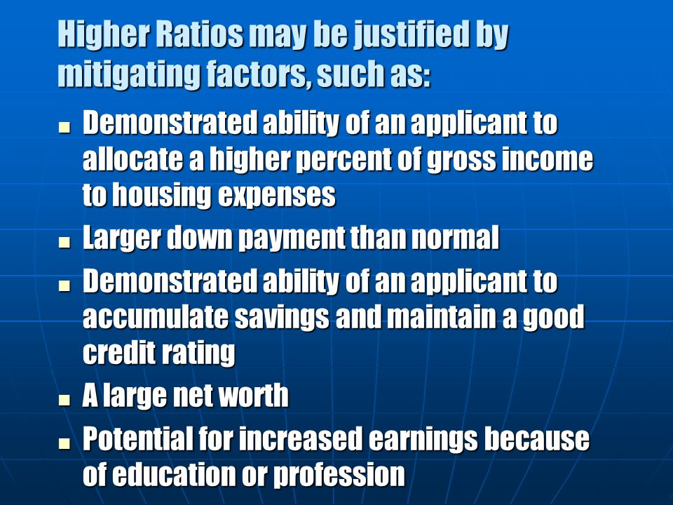 Higher Ratios may be justified by mitigating factors, such as: