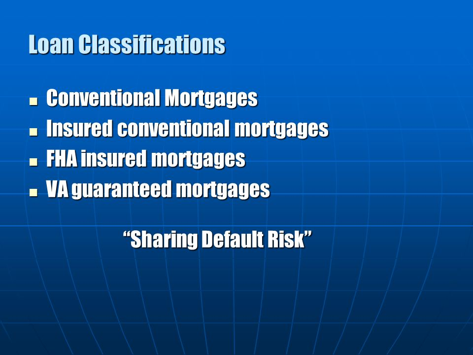Loan Classifications Conventional Mortgages