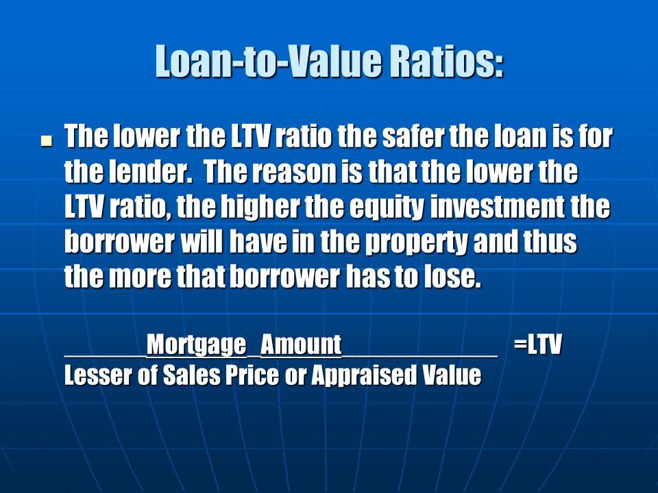 Loan-to-Value Ratios: