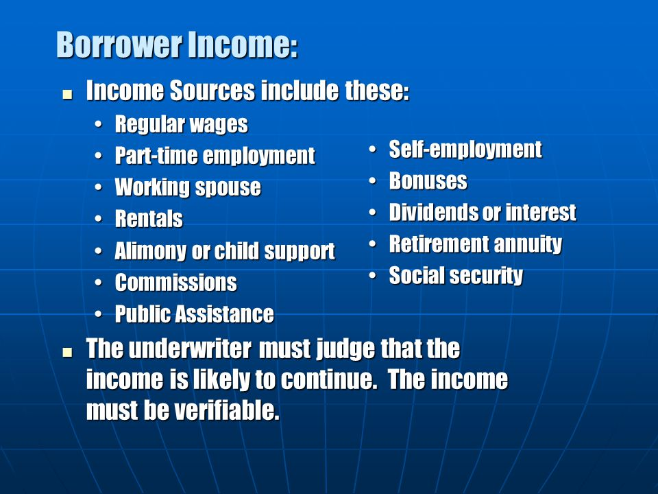 Borrower Income: Income Sources include these:
