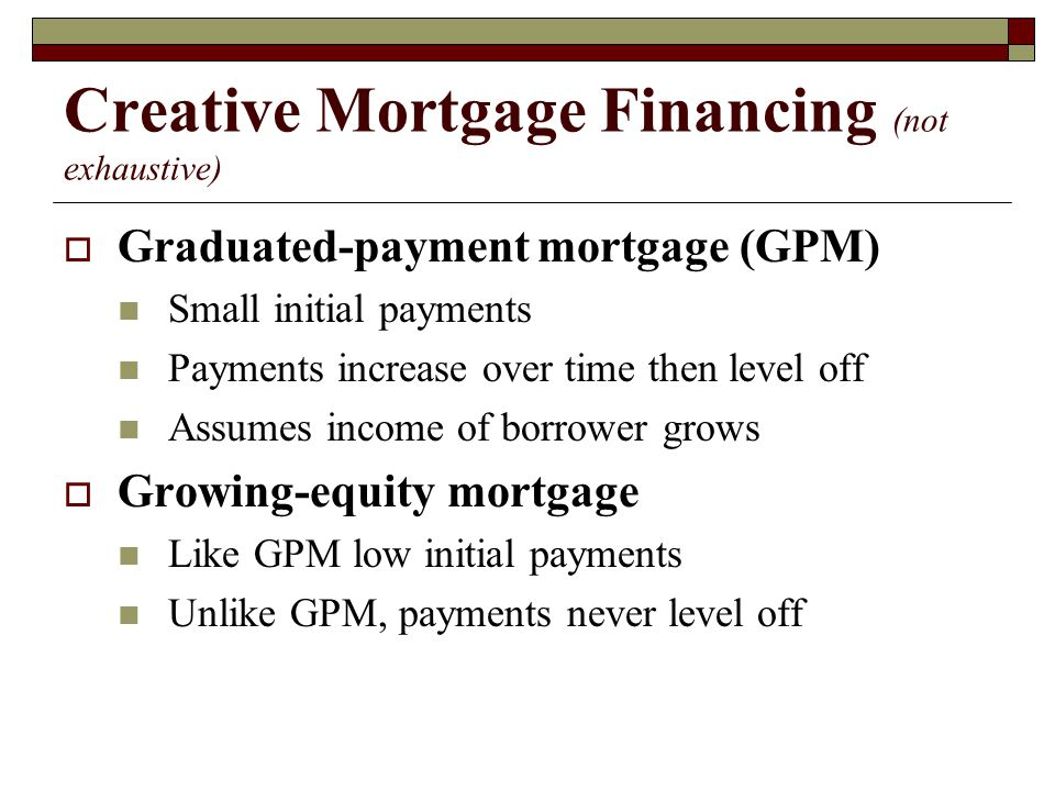 Creative Mortgage Financing (not exhaustive)