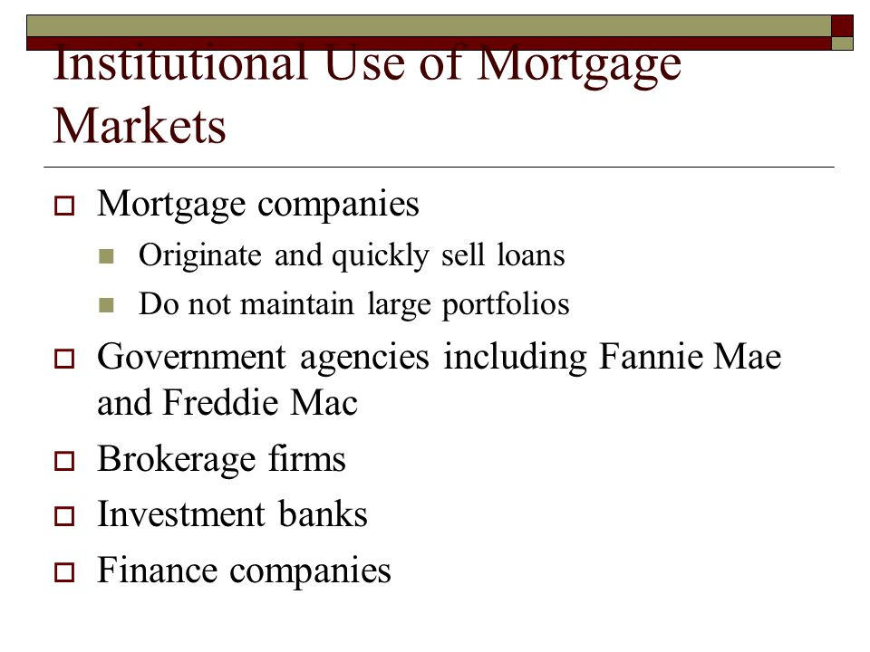 Institutional Use of Mortgage Markets