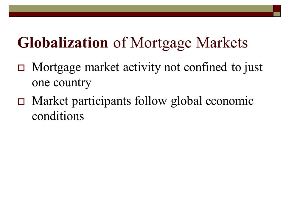 Globalization of Mortgage Markets