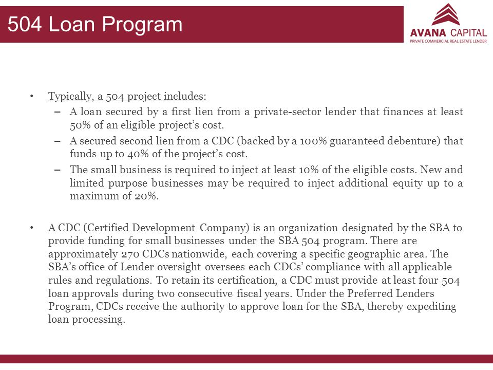 504 Loan Program Typically, a 504 project includes: