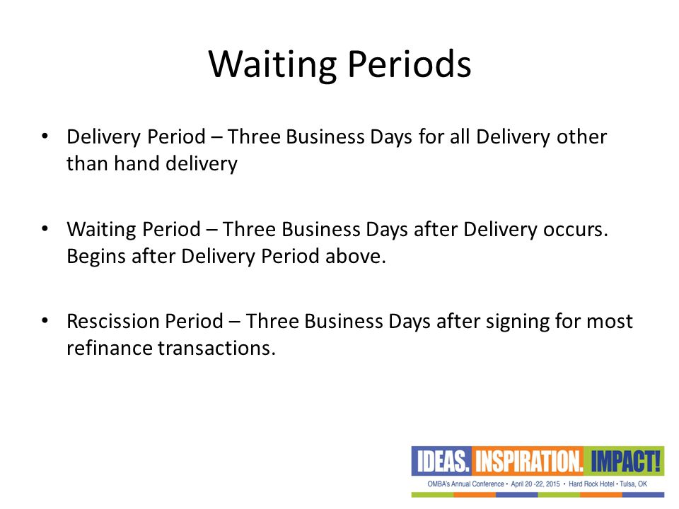 Waiting Periods Delivery Period – Three Business Days for all Delivery other than hand delivery.
