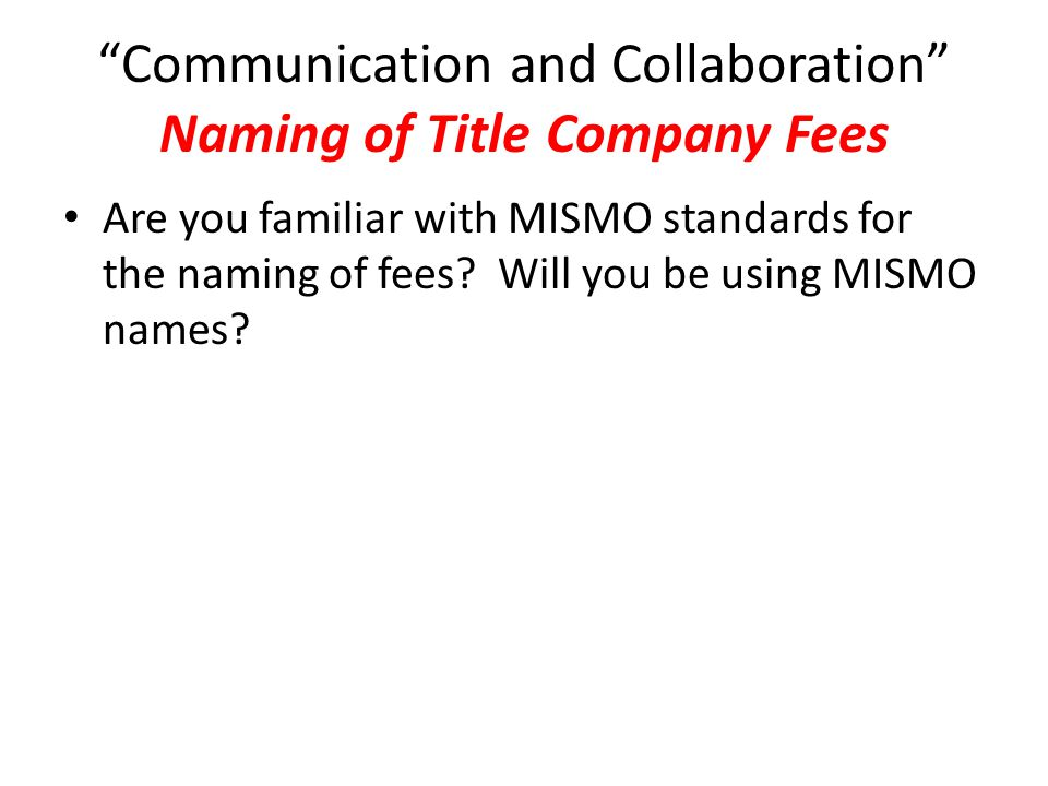 Communication and Collaboration Naming of Title Company Fees