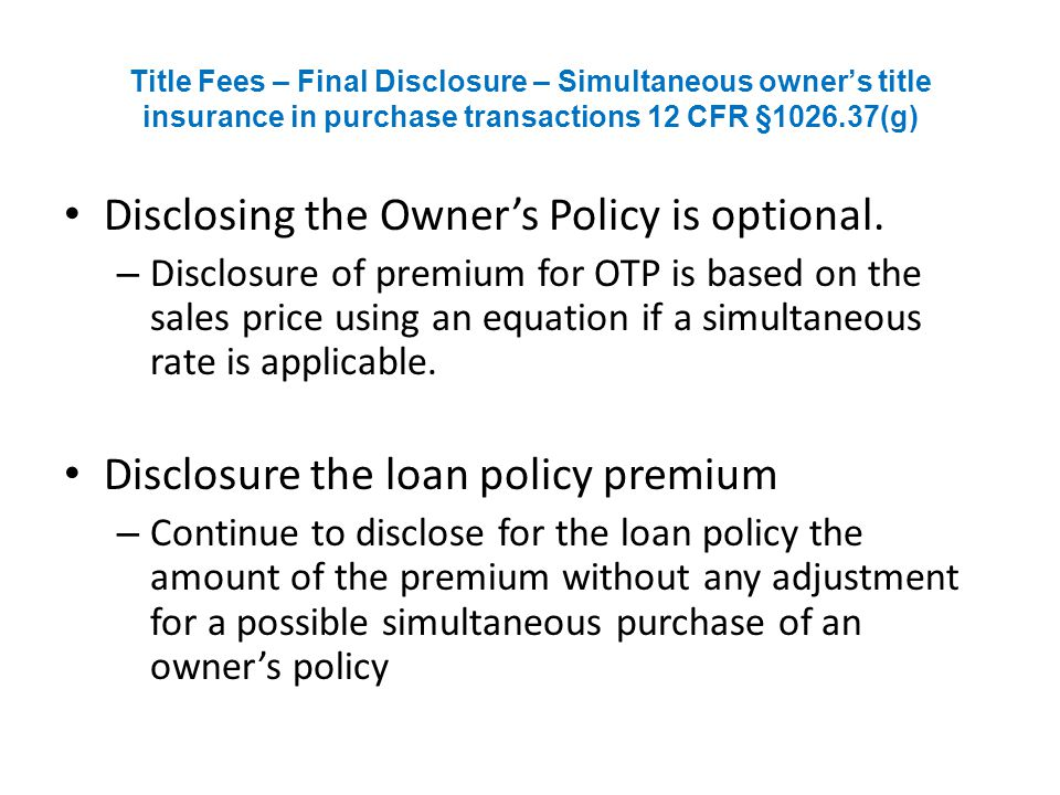 Disclosing the Owner's Policy is optional.