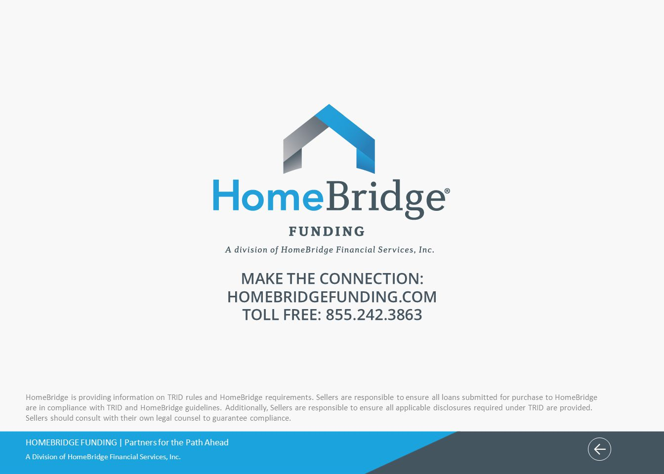 MAKE THE CONNECTION: HOMEBRIDGEFUNDING.COM TOLL FREE: ←
