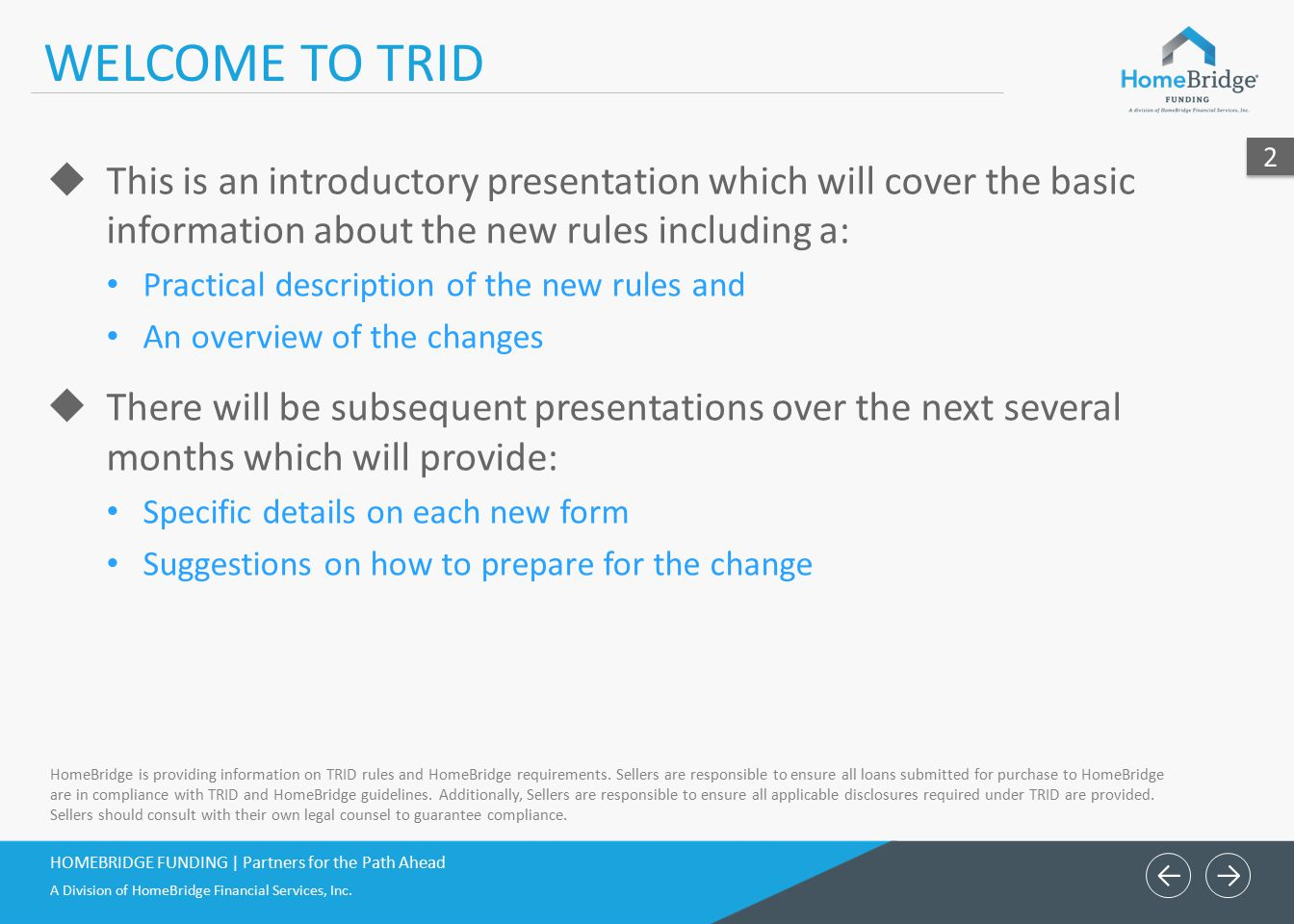 ← WELCOME TO TRID. 2. This is an introductory presentation which will cover the basic information about the new rules including a: