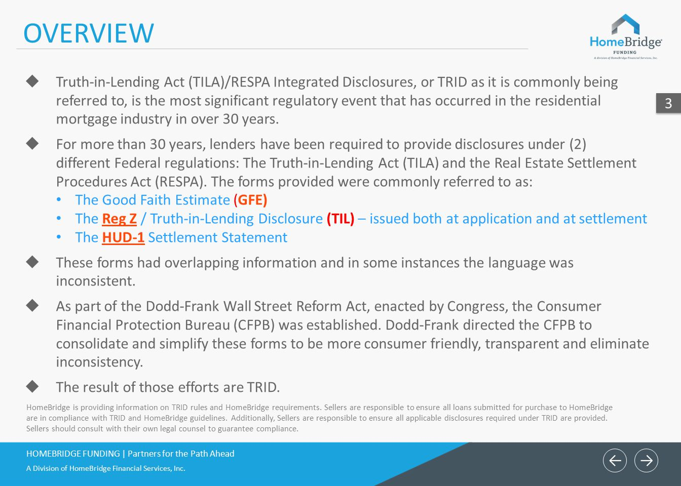 ← OVERVIEW. Truth-in-Lending Act (TILA)/RESPA Integrated Disclosures, or TRID as it is commonly being.