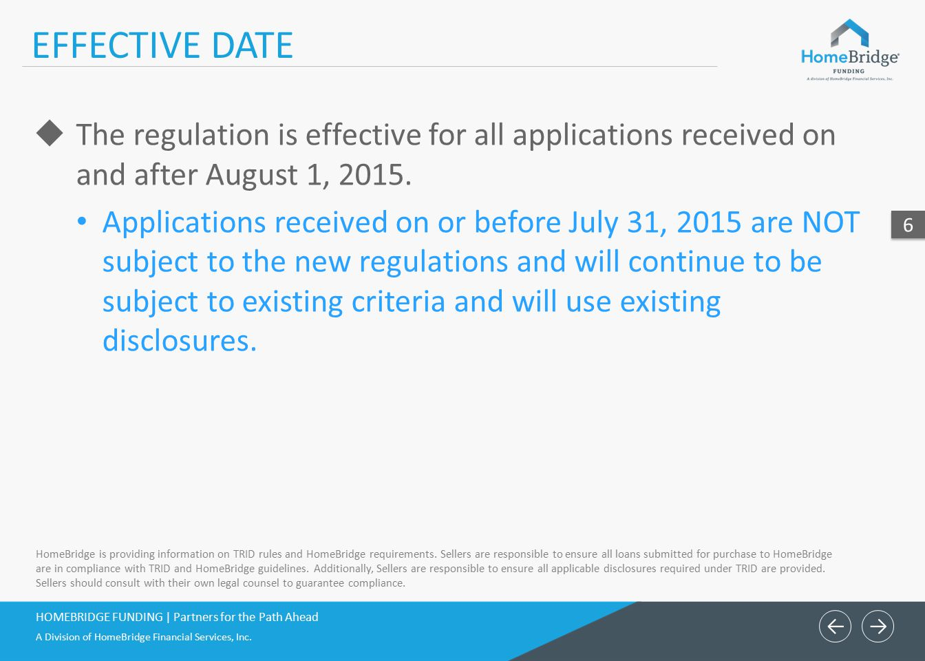 ← EFFECTIVE DATE. The regulation is effective for all applications received on and after August 1,