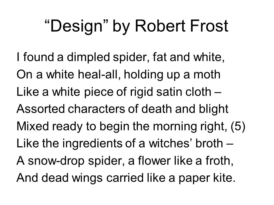 design by robert frost an exam Robert frost discovery essay - band 5/6 user description: this is a rewritten discovery essay, it received a 13/15 in the exam and has since been improved upon.