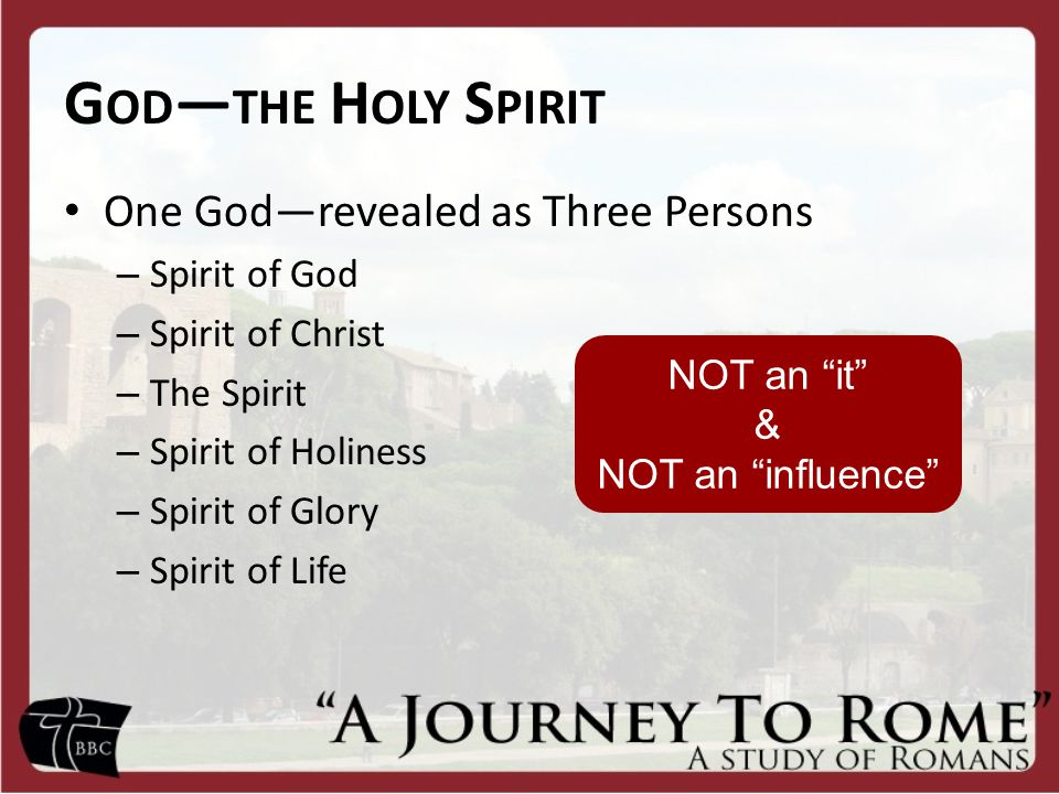 God—the Holy Spirit One God—revealed as Three Persons Spirit of God