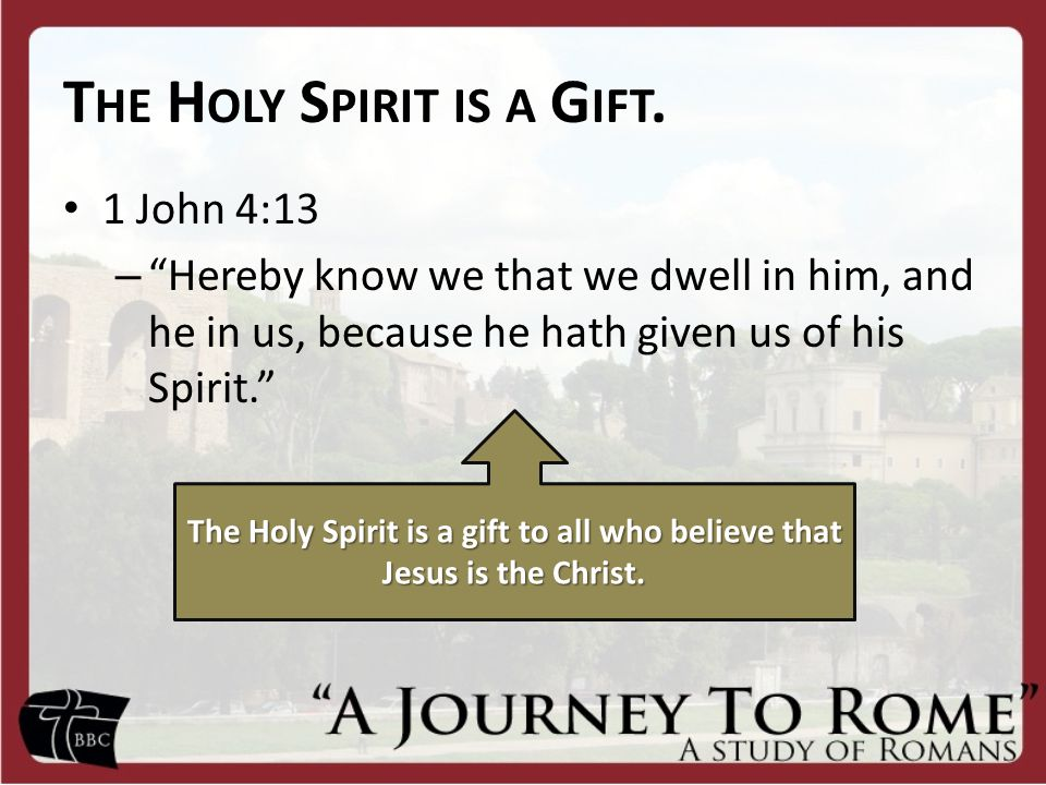 The Holy Spirit is a Gift.