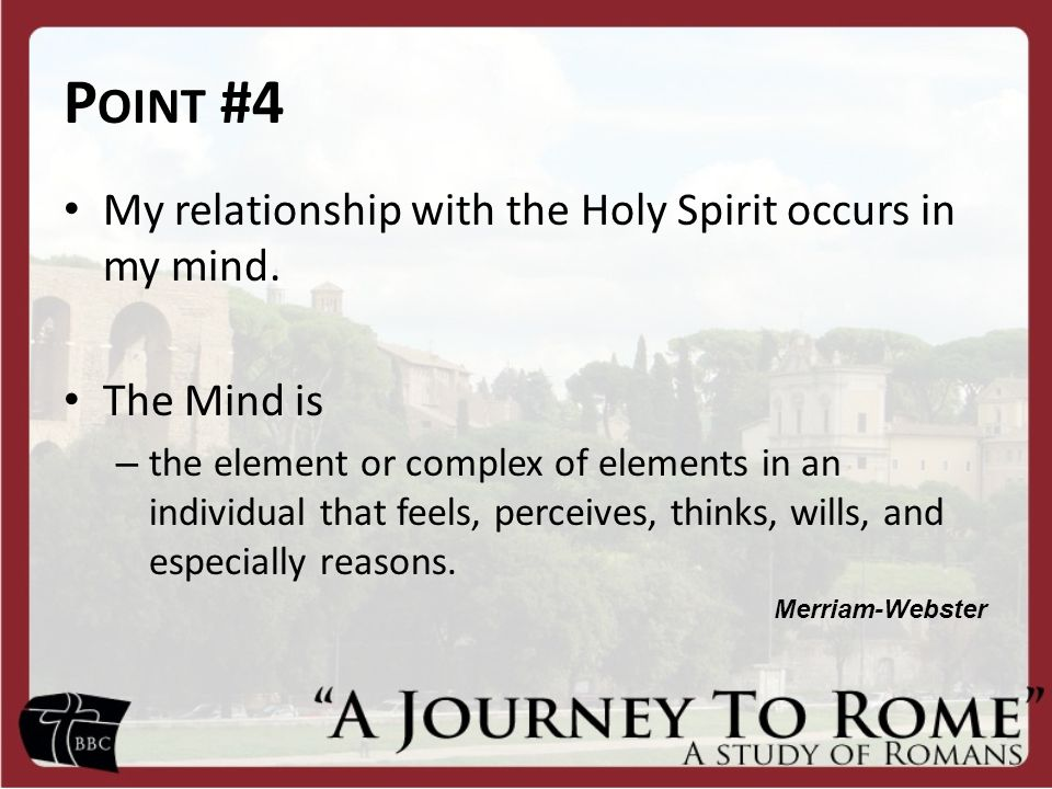 Point #4 My relationship with the Holy Spirit occurs in my mind.
