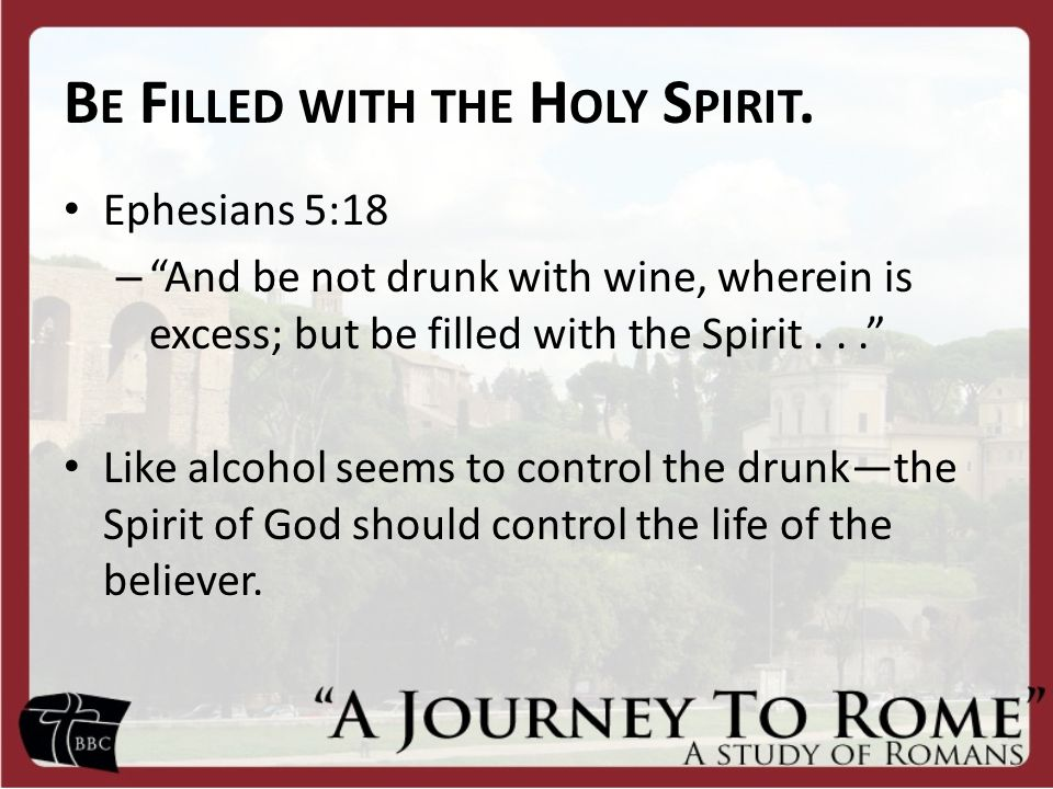 Be Filled with the Holy Spirit.