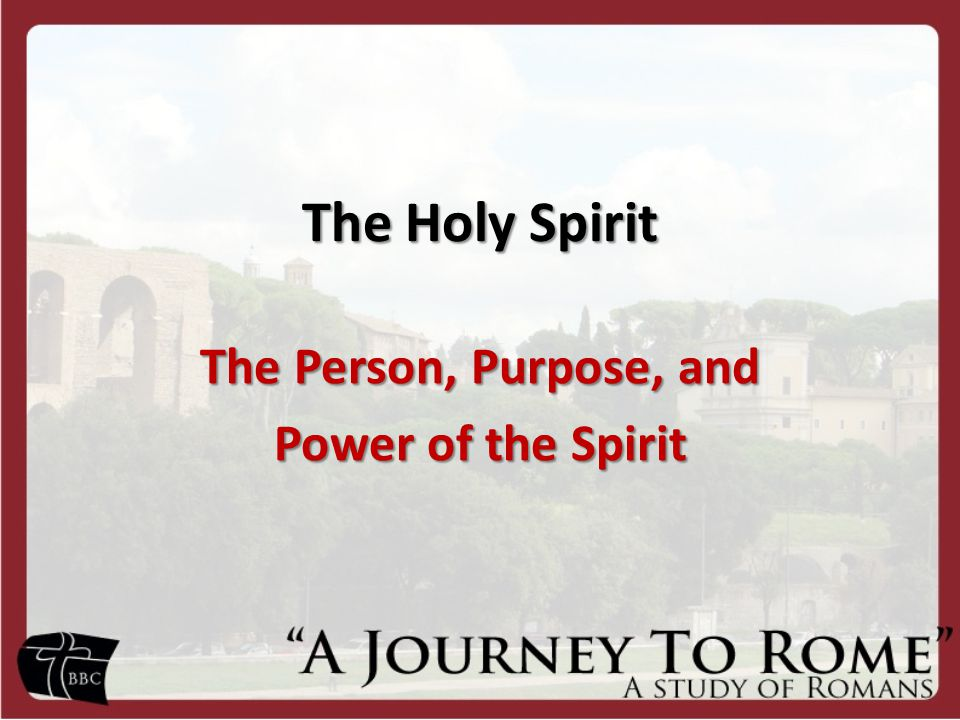 The Person, Purpose, and Power of the Spirit